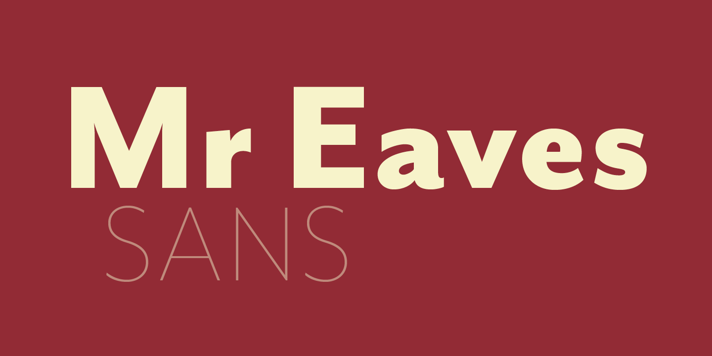 Mr Eaves Sans & Modern Font Sample 0