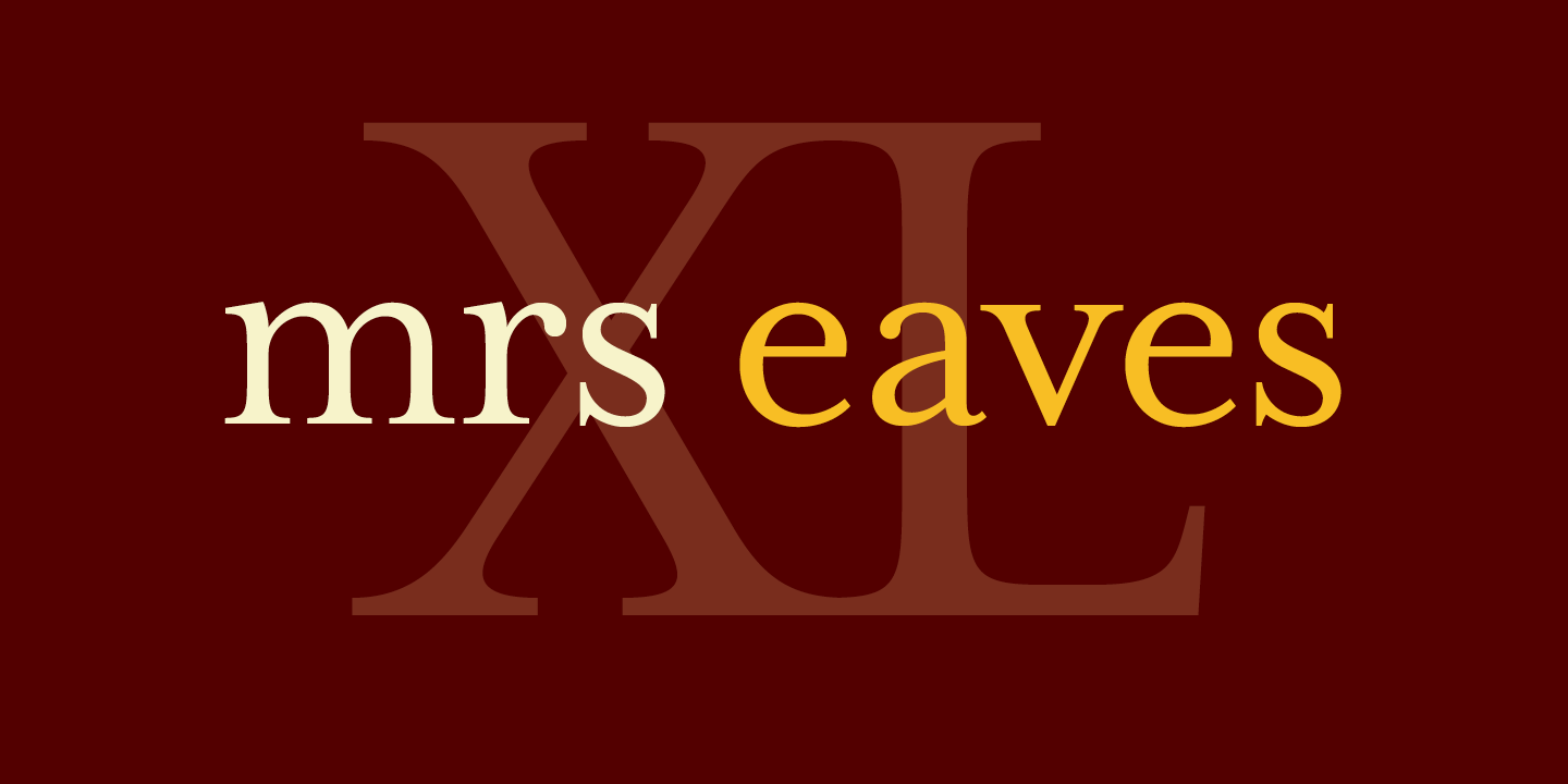 Mrs Eaves XL Serif & Narrow Font Sample 0